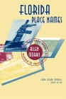 Florida Place Names: Alachua to Zolfo Springs Cover Image