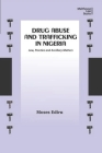 Drug Abuse and Trafficking in Nigeria: Law, Practice and Ancillary Matters Cover Image