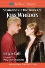 Sexualities in the Works of Joss Whedon (Worlds of Whedon) Cover Image