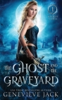 The Ghost and The Graveyard (Knight Games #1) Cover Image