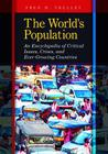 The World's Population: An Encyclopedia of Critical Issues, Crises, and Ever-Growing Countries Cover Image