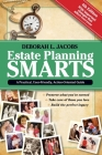Estate Planning Smarts: A Practical, User-Friendly, Action-Oriented Guide, 4th Edition Cover Image