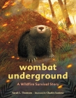 Wombat Underground: A Wildfire Survival Story Cover Image