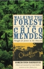 Walking the Forest with Chico Mendes: Struggle for Justice in the Amazon Cover Image