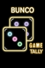 Bunco Game Tally: Bunco Score Sheets Scoring Pad for Bunco Players Score Keeper Notebook Game Record Cub Calendar Roll the Dice Mississi Cover Image
