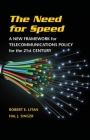 The Need for Speed: A New Framework for Telecommunications Policy for the 21st Century Cover Image