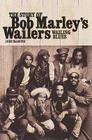 Wailing Blues: The Story of Bob Marley's Wailers Cover Image