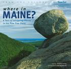 Where in Maine?: A Tour of Intriguing Places in the Pine Tree State Cover Image