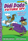 Didi Dodo, Future Spy: Recipe for Disaster (Didi Dodo, Future Spy #1) (The Flytrap Files) Cover Image