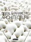 Evolo, Issue 06: Digital and Parametric Architecture Cover Image