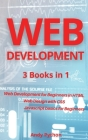 Web Development: 3 Books in 1 - Web development for Beginners in HTML, Web design with CSS, Javascript basics for Beginners Cover Image