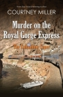 Murder on the Royal Gorge Express, A Columbine Caper Cover Image