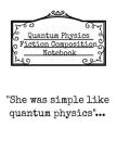 She Was Simple Like Quantum Physics: Black Ruled Notebook For Physics Fiction Writers - Notepad Journal To Write In Book Inspirational Quotes, Funny S Cover Image