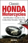 Classic Honda Motorcycles: Identification Guide to the Collectible Models 1958-90 Cover Image