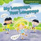 My Language, Your Language (Cloverleaf Books (TM) -- Alike and Different) Cover Image