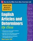 Practice Makes Perfect English Articles and Determiners Up Close Cover Image