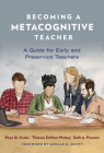 Becoming a Metacognitive Teacher: A Guide for Early and Preservice Teachers Cover Image