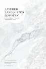 Layered Landscapes Lofoten: Understanding of Complexity, Otherness and Change Cover Image