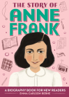 The Story of Anne Frank: A Biography Book for New Readers Cover Image