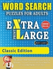 WORD SEARCH PUZZLES EXTRA LARGE PRINT FOR ADULTS - CLASSIC EDITION - Delta Classics - The LARGEST PRINT WordSearch Game for Adults And Seniors - Find Cover Image