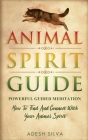 Animal Spirit Guide: Powerful Guided Meditation To Find And Connect With Your Animal Spirit: Powerful Guided Meditation: Powerful G: POWERF Cover Image