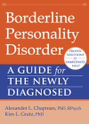 Borderline Personality Disorder: A Guide for the Newly Diagnosed (New Harbinger Guides for the Newly Diagnosed) Cover Image