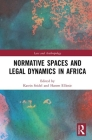Normative Spaces and Legal Dynamics in Africa (Law and Anthropology) Cover Image