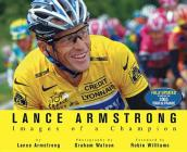 Lance Armstrong: Images of a Champion Cover Image