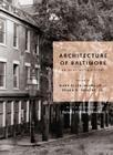 The Architecture of Baltimore: An Illustrated History Cover Image