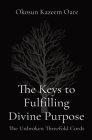 The Keys to Fulfilling Divine Purpose: The Unbroken Threefold Cords Cover Image