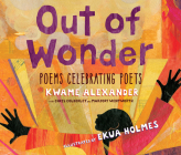 Out of Wonder: Poems Celebrating Poets (Audio) Cover Image