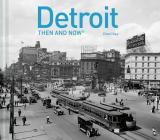Detroit Then and Now® Cover Image