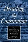 Derailing the Constitution: The Undermining of American Federalism Cover Image