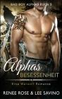 Alphas Besessenheit (Bad Boy Alphas #5) Cover Image