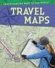 Travel Maps (Understanding Maps of Our World (Library)) Cover Image