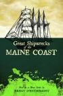 Great Shipwrecks of the Maine Coast (Maritime) Cover Image