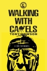 Walking with Camels: A Cure for Madness Cover Image