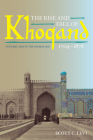 The Rise and Fall of Khoqand, 1709-1876: Central Asia in the Global Age (Central Eurasia in Context) Cover Image