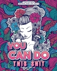 You Can Do This Shit: A Motivational Swearing Book for Adults - Swear Word Coloring Book For Stress Relief and Relaxation! Funny Gag Gift fo Cover Image