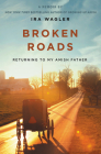 Broken Roads: Returning to My Amish Father Cover Image
