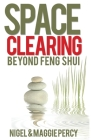 Space Clearing: Beyond Feng Shui Cover Image