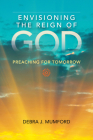 Envisioning the Reign of God: Preaching for Tomorrow Cover Image