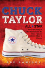 Chuck Taylor, All Star: The True Story of the Man Behind the Most Famous Athletic Shoe in History Cover Image