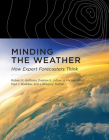 Minding the Weather: How Expert Forecasters Think Cover Image
