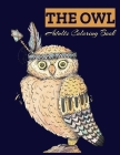THE OWL Adults Coloring Book: Owl Coloring Book For Adults Stress Relieving Designs, 70 Amazing Patterns, Coloring Book For Adults Relaxation. Cover Image