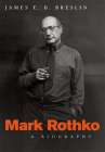 Mark Rothko: A Biography Cover Image