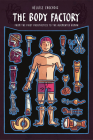 The Body Factory: From the First Prosthetics to the Augmented Human Cover Image