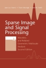 Sparse Image and Signal Processing: Wavelets and Related Geometric Multiscale Analysis, Second Edition Cover Image
