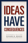 Ideas Have Consequences: Expanded Edition Cover Image