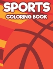 Sports Coloring Book: Coloring And Tracing Pages For Kids, Illustrations And Designs Of Sports To Trace And Color Cover Image